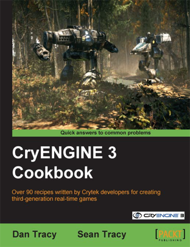 Обложка книги CryENGINE 3 Cookbook, Dan Tracy, Sean Tracy